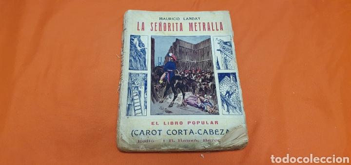LA SEÑORITA METRALLA, MAURICIO LANDAY, LIBRO POPULAR. CAROT CORTA-CABEZAS. ED. BAUZÁ -BARCELONA 1926 (Libros antiguos (hasta 1936), raros y curiosos - Literatura - Narrativa - Otros)