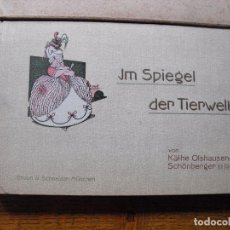Libros antiguos: KÄTHE OLSHAUSEN-SCHÖNBERGER. SPIEGEL DE TIERWELT. (EN EL ESPEJO DEL MUNDO ANIMAL). BRAUN & SCHNEIDER. Lote 208166518
