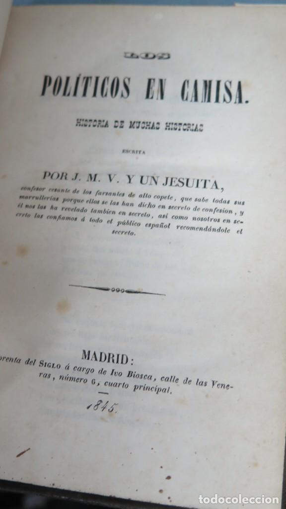 Libros antiguos: 1845.- LOS POLITICOS EN CAMISA. HISTORIA DE UNAS HISTORIETAS. J.M.V Y UN JESUITA. 4 TOMOS - Foto 2 - 208169228