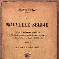 Libros antiguos: LA NOUVELLE SERBIE. GEORGES Y. DEVAS. BERGER-LEVRAULT LIBRAIRES-ÉDITEURS 1918.. Lote 208177067