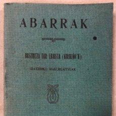 Libros antiguos: ABARRAK. BUSTINTZA'TAR EBAIDTA (KIRIKIÑO'K). GRIJELMO'REN ALARGUN-SEMIEN IRARKOLEAN 1918. EUSKARAZ.. Lote 208193327