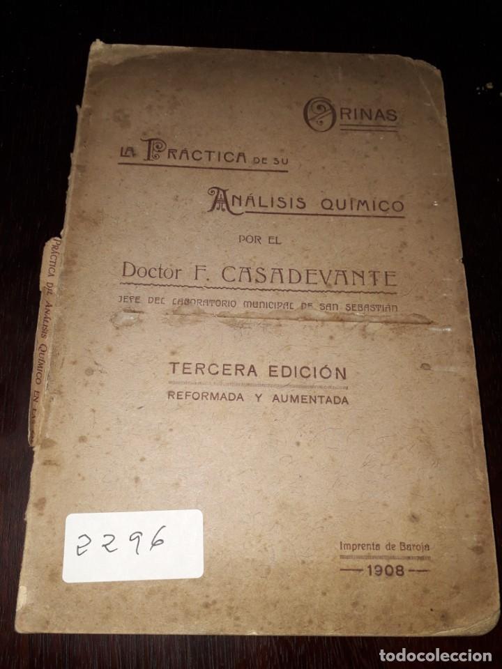 LIBRO 2296 LA PRACTICA DE SU ANALISIS QUIMICO DOCTOR F CASADEVANTE 1908 (Libros Antiguos, Raros y Curiosos - Ciencias, Manuales y Oficios - Otros)