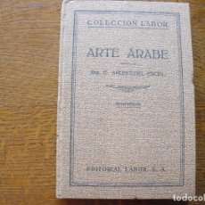 Libros antiguos: ELISABETH AHLENSTIEL - ENGEL. ARTE ARABE. COLECCIÓN LABOR. Nº 150. 1932. EDITORIAL LABOR.. Lote 208233496