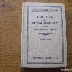 Libros antiguos: ROBERT F. ARNOLD.CULTURA DEL RENACIMIENTO. COLECCIÓN LABOR. Nº 21. 1936. EDITORIAL LABOR.. Lote 208233742