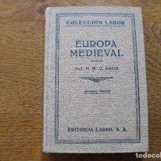 Libros antiguos: H.W.C. DAVIS. EUROPA MEDIEVAL. COLECCIÓN LABOR. Nº 158. 1934. EDITORIAL LABOR.. Lote 208234028