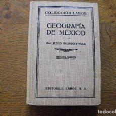 Libros antiguos: JESUS GALINDO Y VILLA. GEOGRAFÍA DE MÉXICO. COLECCIÓN LABOR. Nº 275. EDITORIAL LABOR.. Lote 208234267