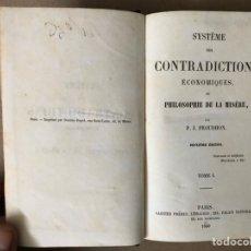 Libros antiguos: SYSTÈME DE CONTRADICTIONS ÉCONOMIQUES, OU PHILOSOPHIE DE LA MISÈRE P. J. PROUDHON. 1850. Lote 208274022
