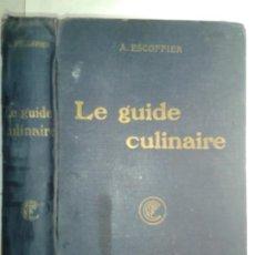 Livros antigos: LE GUIDE CULINAIRE 1921 A. ESCOFFIER QUATRIÈME ÉDITION BY ERNEST FLAMMARION. Lote 208287367