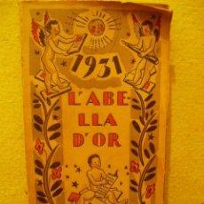 Libros antiguos: L'ABELLA D'OR - BARCELONA, 1931 - CALENDARI. Lote 208303162
