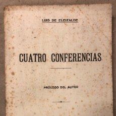Libros antiguos: CUATRO CONFERENCIAS. LUIS DE ELEIZALDE. EDITORIAL VASCA 1919.. Lote 208320763