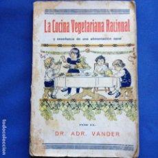 Livres anciens: LA COCINA VEGETARIANA RACIONAL - DR. ADR. VANDER - 1930 - 300 RECETAS. Lote 208334500