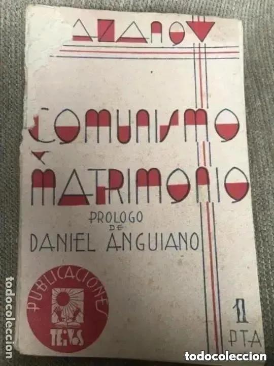 ANTIGUO Y RARO LIBRO COMUNISMO Y MATRIMONIO RIAZANOV TEIVOS PRIMERA EDICIÓN 1930 (Libros Antiguos, Raros y Curiosos - Pensamiento - Otros)