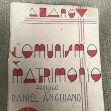 Libros antiguos: ANTIGUO Y RARO LIBRO COMUNISMO Y MATRIMONIO RIAZANOV TEIVOS PRIMERA EDICIÓN 1930. Lote 208349990