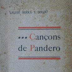 Libros antiguos: CANÇONS DE PANDERO, VALERI SERRA Y BOLDÚ. BARCELONA, 1907. Lote 208418743
