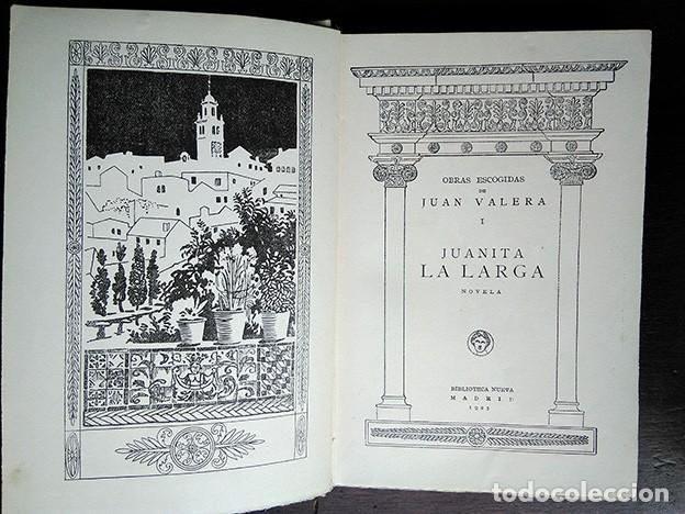 Libros antiguos: Obras Escogidas de Juan Valera: Juanita la Larga, Pasarse de Listo, Genio y Figura. 1925 - Foto 4 - 208422935
