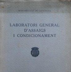 Libros antiguos: LABORATORI GENERAL D'ASSAIGS. MANCOMUNITAT DE CATALUNYA, 1923. MEMORIA MUY ILUSTRADA.. Lote 208424073