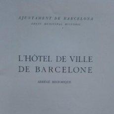 Libros antiguos: L'HOTEL DE VILLE DE BARCELONE. PALAU DE LA GENERALITAT DE CATALUNYA. GUÍA EN FRANCÉS DE 1921. Lote 208425711