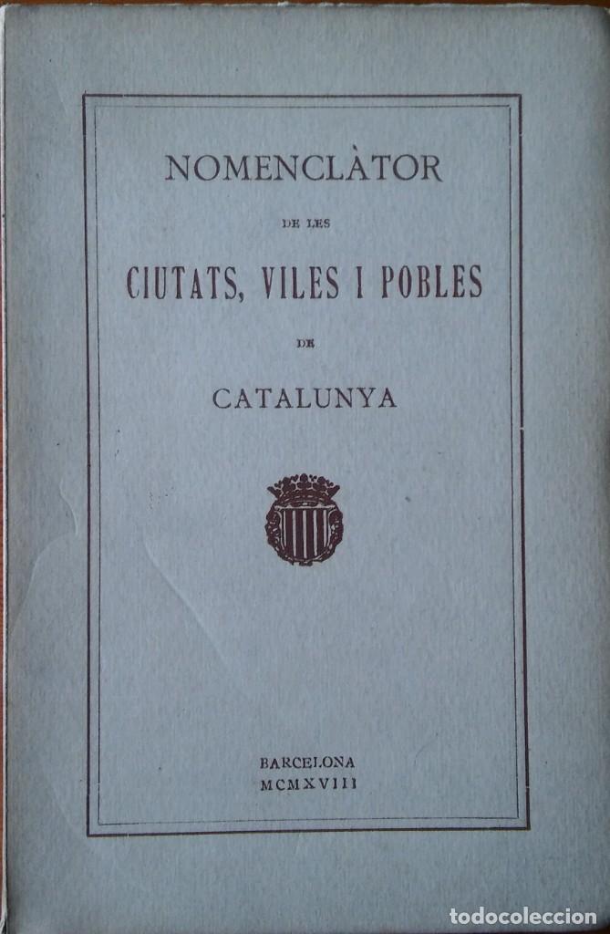 NOMENCLÀTOR DE LES CIUTATS, VILES I POBLES DE CATALUNYA. 1928 (Libros Antiguos, Raros y Curiosos - Ciencias, Manuales y Oficios - Otros)