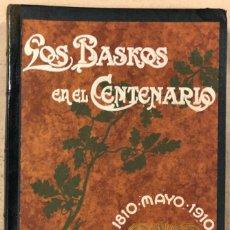Libros antiguos: LOS BASKOS EN EL CENTENARIO DE LA REPÚBLICA ARGENTINA (1810-1910). TIPOGRAFÍA LA BASKONIA 1910. Lote 208428697