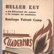 Libros antiguos: VALENTÍ CAMP ,,ELLEN KEY O LA LIBERTAD DE AMAR Y LA MUJER DE MAÑANA ,1933. Lote 208444965