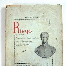 Libros antiguos: EUGENIA ASTUR. RIEGO. ESTUDIO HISTORICO POLITICO DE LA REVOLUCIÓN DEL AÑO 20. OVIEDO. 1933. ASTURIAS. Lote 208449932