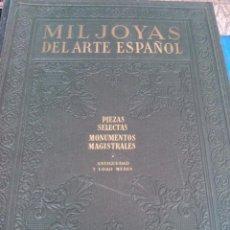 Libros antiguos: MIL JOYAS DEL ARTE ESPAÑOL. Lote 208459387