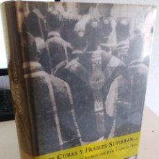 Libros antiguos: SI LOS CURAS Y FRAILES SUPIERAN UNA HISTORIA DE ESPAÑA ESCRITA POR DIOS Y CONTRA DIOS - FIGUERO, J.. Lote 208473942