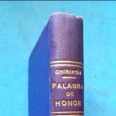 Libros antiguos: CHIRIKOV - PALABRA DE HONOR - ESPASA-CALPE 1934. Lote 208480812