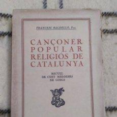 Libros antiguos: 1932. CANÇONER POPULAR RELIGIOS DE CATALUNYA. FRANCESC BALDELLÓ. INTONSO. .. Lote 208589267