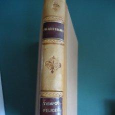 Libros antiguos: ARMANDO PALACIO VALDES. TIEMPOS FELICES. AÑO 1933. Lote 208591465