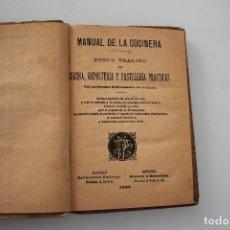 Libri antichi: MANUAL DE LA COCINERA NUEVO TRATADO COCINA, REPOSTERÍA PASTELERÍA PRACTICAS SATURNINO CALLEJA 1889. Lote 208600268
