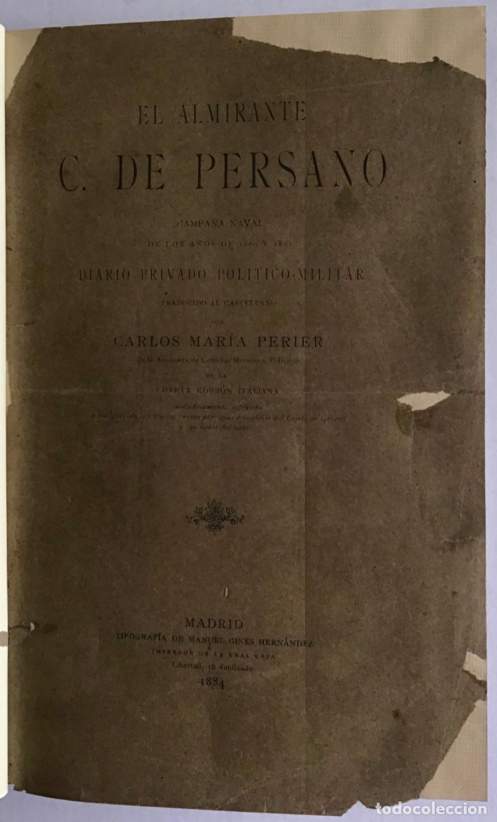 EL ALMIRANTE C. DE PERSANO. CAMPAÑA NAVAL DE LOS AÑOS 1860 Y 1861. DIARIO PRIVADO POLÍTICO-MILITAR. (Libros Antiguos, Raros y Curiosos - Historia - Otros)
