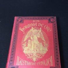 Libros antiguos: LA HORMIGA DE ORO, ILUSTRACIÓN CATÓLICA AÑO 1913. Lote 208791138