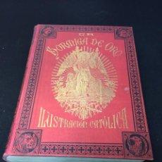 Libros antiguos: LA HORMIGA DE ORO, ILUSTRACIÓN CATÓLICA AÑO 1915. Lote 208791943
