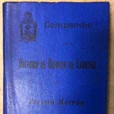 Libros antiguos: COMPENDIO DE LA HISTORIA DE BIZCAYA DEL DR. ESTALISLAO J. DE LABAYRU POR FERMÍN HERRÁN. 1903. Lote 208796603