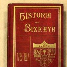 Libros antiguos: HISTORIA DE BIZCAYA (1793 - 1807). ZABALA ETA OTZAMIZ TREMOYA. 1909 IMP. DE ELEXPURU HNOS.. Lote 208796738