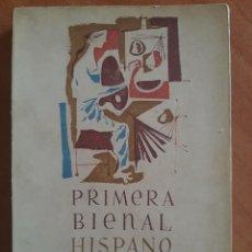 Libros antiguos: 1ª EDICIÓN 1952 PRIMERA BIENAL HISPANO AMERICANA DE ARTE - LUIS FELIPE VIVANDO. Lote 208810287