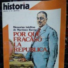 Libri antichi: HISTORIA AÑO IX Nº 93, POR QUÉ FRACASÓ LA REPÚBLICA. L.16184-621. Lote 208821460
