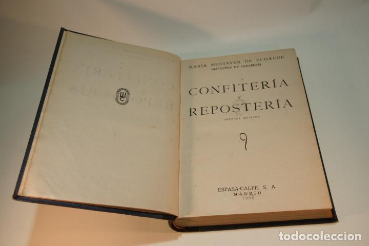 Libros antiguos: Confitería y repostería. María Mestayer de Echagüe. Espasa-Calpe. 1950. Madrid. - Foto 2 - 208828651