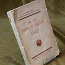 Libros antiguos: LA VIE INTELLECTUELLE,A.D. SERTILLANGES,EDITIONS DE LA REVUE DES JEUNES,1921,EN FRANCÉS. Lote 208833481