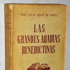 Libri antichi: LAS GRANDES ABADÍAS BENEDICTINAS. SU VIDA, SU ARTE Y SU HISTORIA.. Lote 208901741
