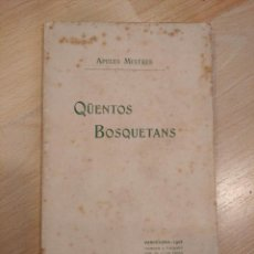 Libri antichi: 'QÜENTOS BOSQUETANS'. APELES MESTRES. 1908. Lote 208916437
