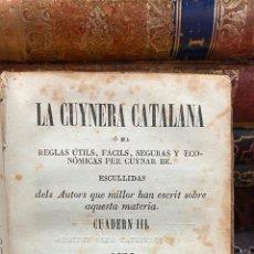 Libros antiguos: LIBRO COCINA LA CUYNERA CATALANA - LA CUINERA CATALANA LA COCINERA CATALANA - 4 CUADERNOS 1851. Lote 208948607