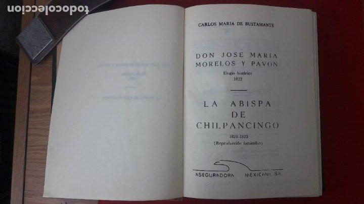 Libros antiguos: J. M. MORELOS, ELOGIO HISTÓRICO (1822) - LA ABISPA DE CHILPANCINGO (1821-1823). ED. FACSIMILAR 1984 - Foto 7 - 209016543