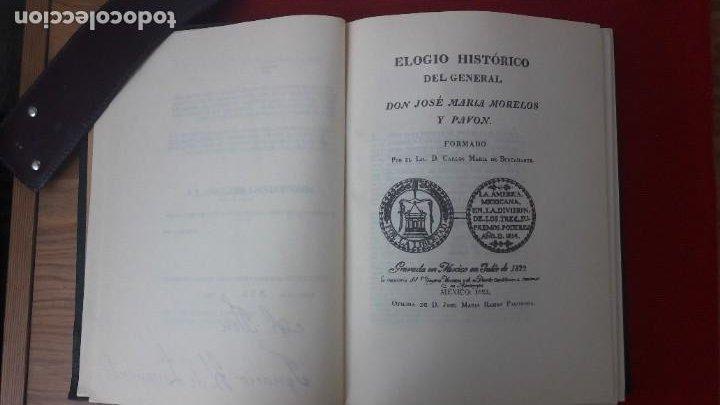 Libros antiguos: J. M. MORELOS, ELOGIO HISTÓRICO (1822) - LA ABISPA DE CHILPANCINGO (1821-1823). ED. FACSIMILAR 1984 - Foto 9 - 209016543