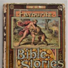 Libros antiguos: FAVOURITE BIBLE STORIES - LIBRO EN INGLÉS - EDITADO POR THOMAS NELSON AND SONS - AÑO 1904. Lote 209042975