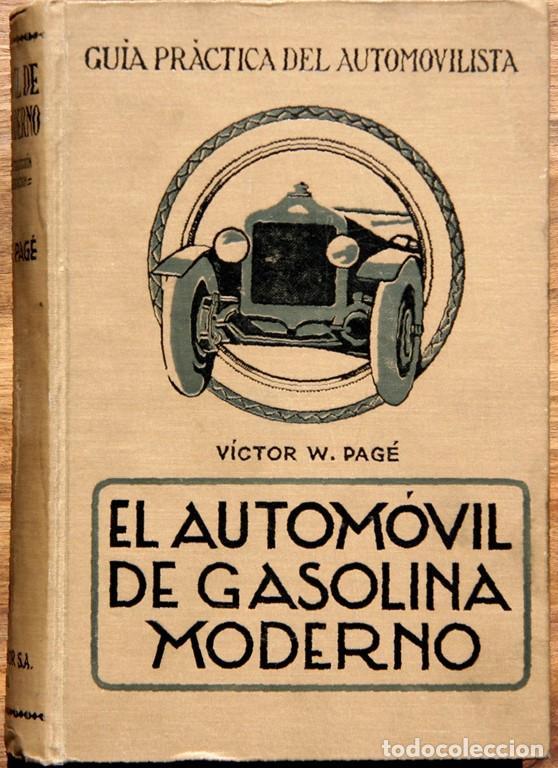 EL AUTOMÓVIL DE GASOLINA MODERNO. PAGÉ VÍCTOR W. BUEN ESTADO. INCLUYE DESPEGABLE. (Libros Antiguos, Raros y Curiosos - Ciencias, Manuales y Oficios - Otros)