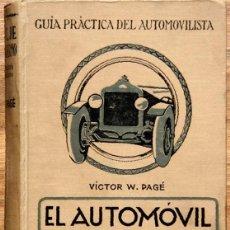 Libros antiguos: EL AUTOMÓVIL DE GASOLINA MODERNO. PAGÉ VÍCTOR W. BUEN ESTADO. INCLUYE DESPEGABLE.. Lote 209066730