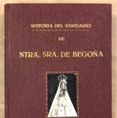 Libros antiguos: HISTORIA DEL SANTUARIO DE NTRA. SEÑORA DE BEGOÑA. SILVERIO F. DE ECHEVARRIA. 1892. Lote 209072127