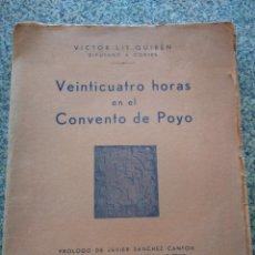 Libros antiguos: VEINTICUATRO HORAS EN EL COVENTO DE POYO -- VICTOR LIS QUIBEN -- 1934 PONTEVEDRA --. Lote 209088976